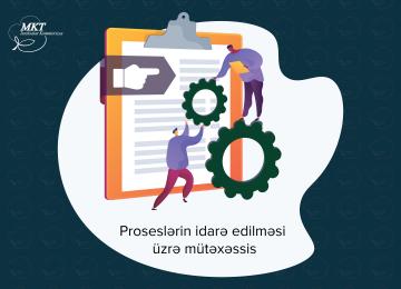 Vakansiya: Proseslərin idarə edilməsi üzrə mütəxəssis.