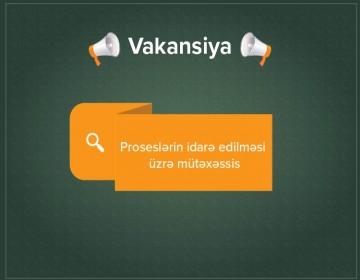 Vakansiya:  Proseslərin idarə edilməsi üzrə mütəxəssis